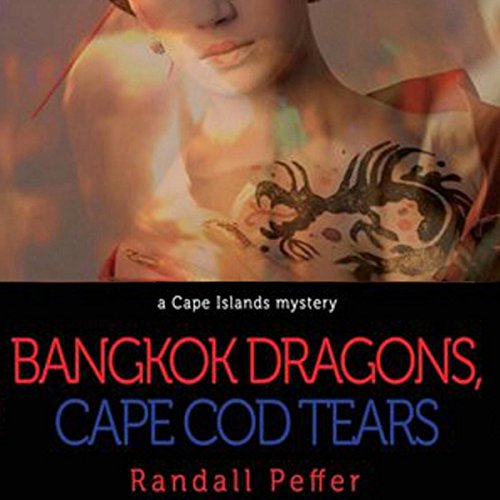 Couverture de Bangkok Dragons, Cape Cod Tears