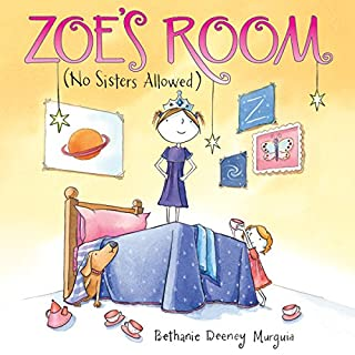Zoe's Room     No Sisters Allowed              Written by:                                                                                                                                 Bethanie Deeney Murguia                               Narrated by:                                                                                                                                 Cris Dukehart                      Length: 5 mins     Not rated yet     Overall 0.0