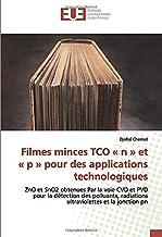 Filmes minces TCO « n » et « p » pour des applications technologiques: ZnO et SnO2 obtenues Par la voie CVD et PVD pour la détection des polluants, radiations ultraviolettes et la jonction pn