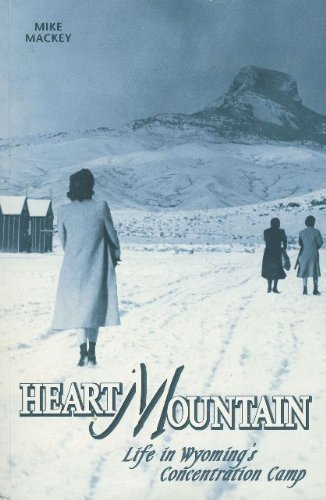 Heart Mountain: Life In Wyoming's Concentration Camp