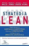 strategia lean. come creare il vantaggio competitivo, liberare l'innovazione, realizzare una crescita sostenibile