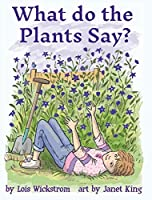 What Do the Plants Say? (hardcover 8x10) (Alex, the Inventor)