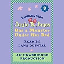 Junie B. Jones Has a Monster Under Her Bed: Junie B. Jones #8