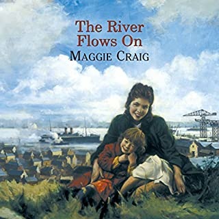 The River Flows On                   By:                                                                                                                                 Maggie Craig                               Narrated by:                                                                                                                                 Lesley Mackie                      Length: 13 hrs and 6 mins     10 ratings     Overall 4.4