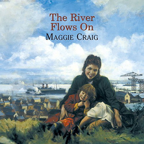 The River Flows On                   By:                                                                                                                                 Maggie Craig                               Narrated by:                                                                                                                                 Lesley Mackie                      Length: 13 hrs and 6 mins     Not rated yet     Overall 0.0