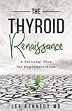 The Thyroid Renaissance: A personal plan for hypothyroidism