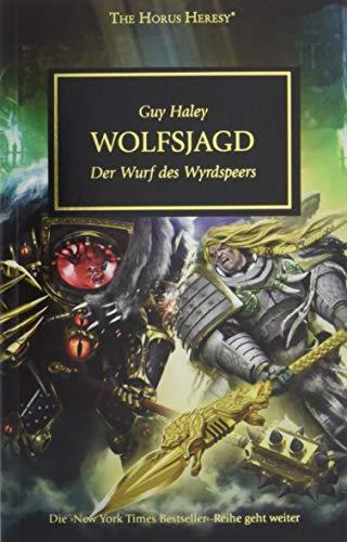 Horus Heresy - Wolfsjagd: Der Wurf des Wyrdspeers