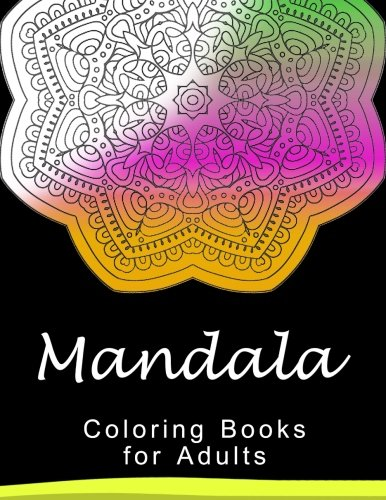 Mandala Coloring Book for Adult: This adult Coloring book turn you to Mindfulness (Mandala Series)