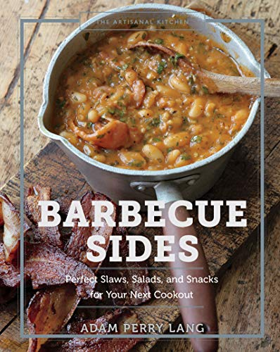 Barbecue Sides: Perfect Slaws, Salads, and Snacks for Your Next Cookout