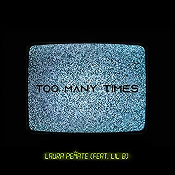 Too Many Times (feat. Lil B)