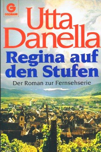 Utta Danella: Regina auf den Stufen. Der Roman zur Fernsehserie.