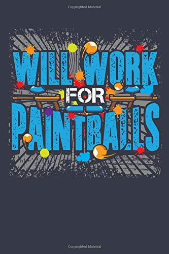 Will Work For Paintballs: Paintball 6x9 inch Notebook - Lined Paper for Notes & Ideas - Paintballers Journal Book (Smoky Purple) (Paintball Notebooks, Band 1)