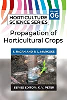 Propagation Of Horticultural Crops (Horticulture Science)