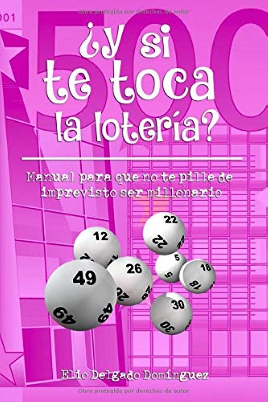 不測の事態同化するレパートリー?Y si te toca la lotería?: Manual para que no te pille de imprevisto ser millonario