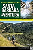 Hiking & Backpacking Santa Barbara & Ventura: A Complete Guide to the Trails of the Southern Los Padres National Forest