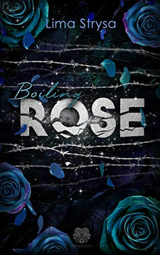 Boiling - ROSE (Band 2) (ROSE-Reihe)