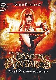 Les chevaliers d'Antarès, tome 1 : Descente aux enfers par Anne Robillard