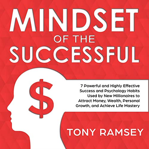 Mindset of the Successful: 7 Powerful and Highly Effective Success Habits Used by Millionaires to Attract Money, Wealth, Growth, and Achieve Life Mastery Titelbild