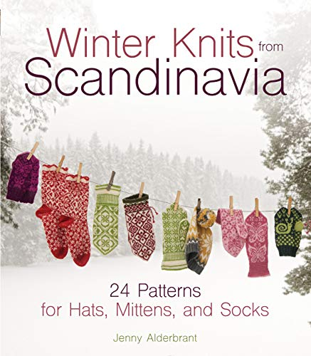 WINTER KNITS FROM SCANDINAVIA: 24 Patterns for Hats, Mittens and Socks