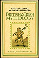 The Aquarian Guide to British and Irish Mythology 0261666517 Book Cover