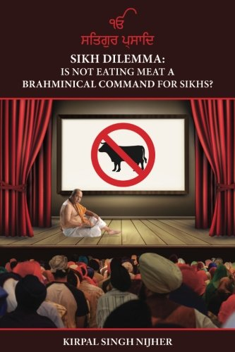 "Sikh Dilemma: Is ""Not Eating Meat"" a Brahminical Command for Sikhs?"