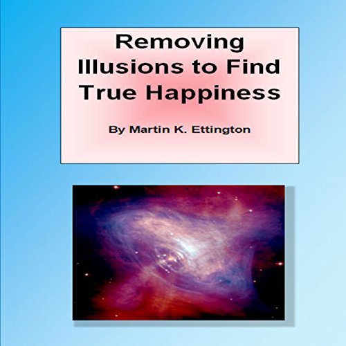 Removing Illusions to Find True Happiness audiobook cover art