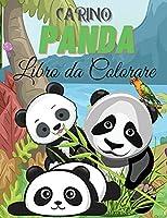 Carino Panda Libro da Colorare: Libro da colorare Panda per i bambini - Per i bambini piccoli, bambini in età prescolare, ragazzi e ragazze Età 2-4 - 4-8 - 8-12