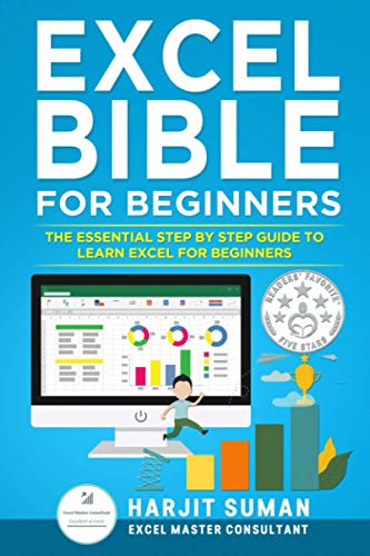 Excel Bible for Beginners: The Essential Step by Step Guide to Learn Excel for Beginners