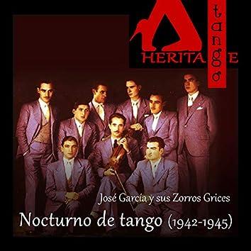 Nocturno de tango (1942 - 1945)