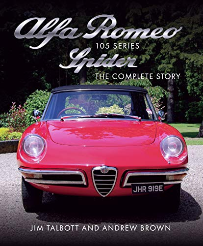 Alfa Romeo 105 Series Spider: The Complete Story (Crowood Autoclassics) (English Edition)