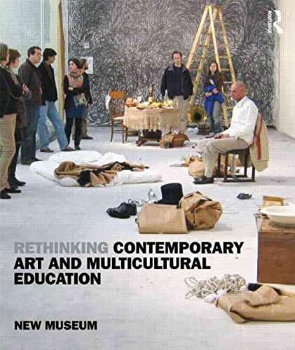 [Rethinking Contemporary Art and Multicultural Education] (By: New Museum) [published: January, 2011]