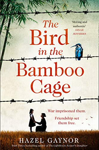 The Bird in the Bamboo Cage: A gripping and emotional new World War 2 historical fiction novel of courage and friendship in China