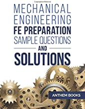 Mechanical Engineering FE Exam Preparation Example Problems and Solutions