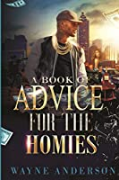 A Book of Advice for The Homies
