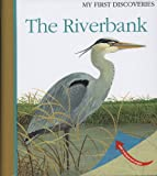 The Riverbank (My First Discoveries) - Laura Bour