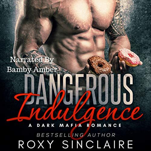 Dangerous Indulgence: A Dark Mafia Romance cover art