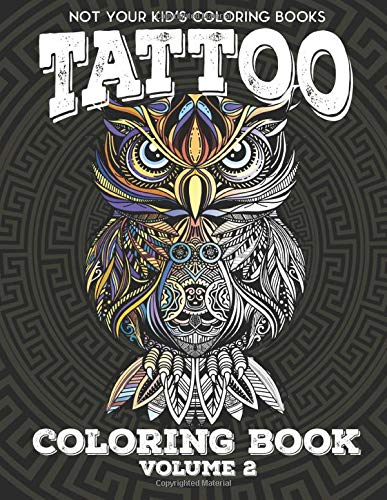 Tattoo Coloring Book Volume 2: Adult Coloring Book For Stress Relief And Relaxation