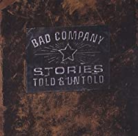 Stories Told & Untold by BAD COMPANY (1996-10-15)