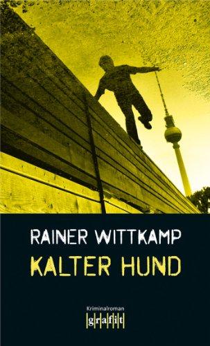 Kalter Hund: Nettelbecks zweiter Fall (Martin Nettelbeck 2)