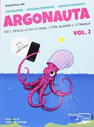 Argonauta. Per il ripasso estivo di italiano, storia, geografia e cittadinanza, anche con lo smartphone! Per la Scuola media. Con eserciziario online (Vol. 2)