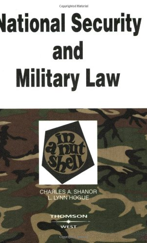 National Security and Military Law in a Nutshell (Nutshell Series)