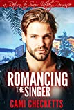 Romancing the Singer (Cami's Snow Valley Romance Book 5) (English Edition)