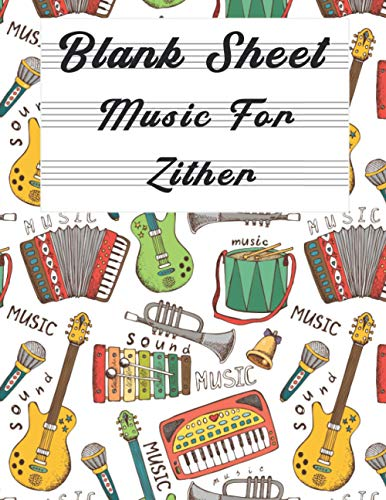 Blank Sheet Music For Zither: Music Manuscript Paper, Clefs Notebook,(8.5 x 11 IN) 120 Pages,120 full staved sheet, music sketchbook, Composition ... | gifts Standard for students / Professionals