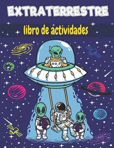 EXTRATERRESTRE libro de actividades: Un libro de ejercicios para niños divertido y educativo (colorear, laberintos, emparejar, contar, dibujar y más) | para niños (4-8 9-12)
