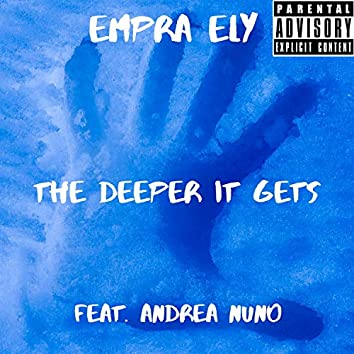 The Deeper It Gets (feat. Andrea Nuno)