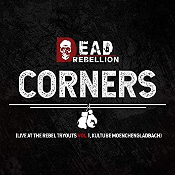 Corners (Live at the Rebel Tryouts,  Vol. 1, Kultube Moenchengladbach)