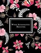 Work Attendance Register: Work Productivity Register Planner| Employee Attendance Tracker| Entrepreneurs, Small Business & Companies Owner to Write In and Sign in