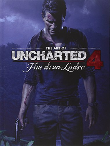 The art of uncharted 4. Fine di un ladro. Ediz. illustrata