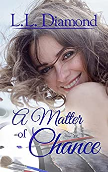 A Matter of Chance by [L.L. Diamond]