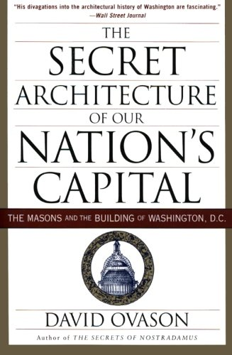Compare Textbook Prices for The Secret Architecture of Our Nation's Capital: The Masons and the Building of Washington, D.C Reprint Edition ISBN 9780060953683 by Ovason, David
